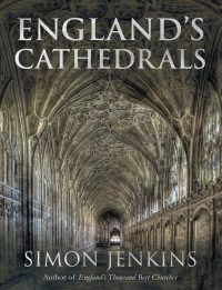 England's Cathedrals by Simon Jenkins.